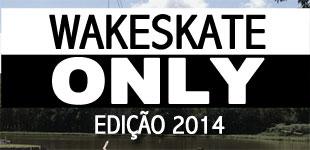 Wakeskate Only - Edição 2014